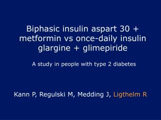 Biphasic insulin aspart 30 + metformin vs once-daily insulin glargine + glimepiride