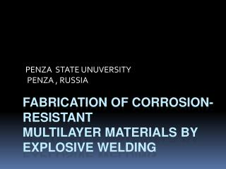FABRICATION OF corrosion- resistanT multilayer materials by explosive welding
