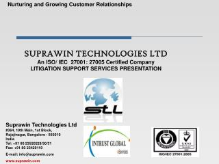 SUPRAWIN TECHNOLOGIES LTD An ISO/ IEC  27001: 27005 Certified Company LITIGATION SUPPORT SERVICES PRESENTATION