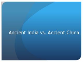 Ancient India vs. Ancient China