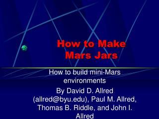 How to Make  Mars Jars