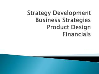 Strategy Development Business Strategies Product Design Financials
