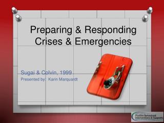 Preparing & Responding Crises  & Emergencies