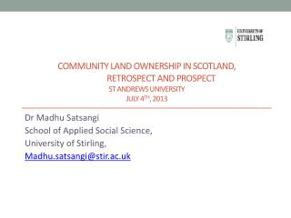 Community land ownership in Scotland,  retrospect  and  prospect St Andrews University  July 4 th , 2013