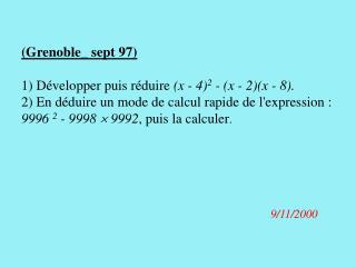 (Grenoble_ sept 97) 1) Développer puis réduire  (x - 4) 2  - (x - 2)(x - 8). 2) En déduire un mode de calcul rapide de