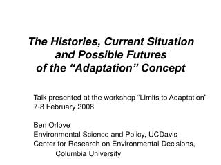 "The Histories, Current Situation  and Possible Futures  of the ""Adaptation"" Concept"