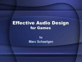 Effective Audio Design for Games