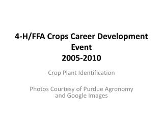 4-H/FFA Crops Career Development Event 2005-2010