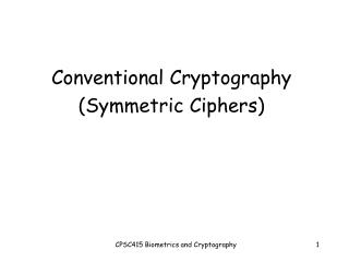Conventional Cryptography (Symmetric Ciphers)