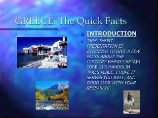 GREECE: The Quick Facts