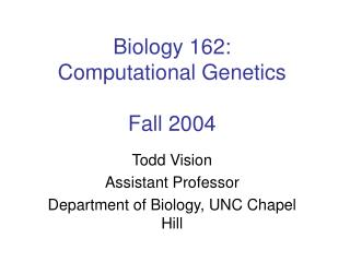 Biology 162:  Computational Genetics Fall 2004