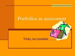 Portfolios as assessment