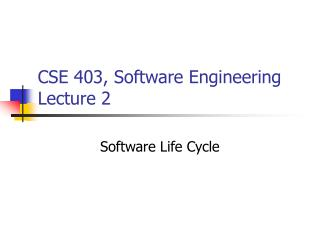 CSE 403, Software Engineering Lecture 2