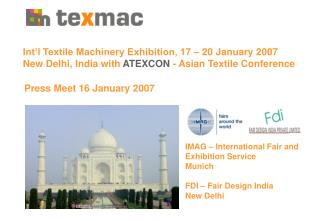 Int'l Textile Machinery Exhibition, 17 – 20 January 2007 New Delhi, India  with  ATEXCON  - Asian Textile Conference