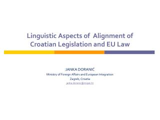 Linguistic Aspects of  Align ment of  Croatian Legislation  and EU Law