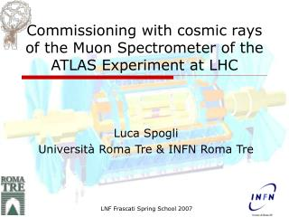 Commissioning with cosmic rays of the Muon Spectrometer of the ATLAS Experiment at LHC
