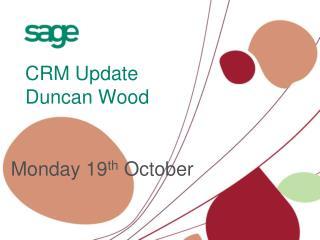 CRM Update Duncan Wood