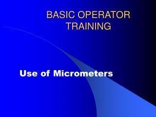 BASIC OPERATOR TRAINING