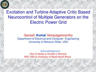Excitation and Turbine Adaptive Critic Based Neurocontrol of Multiple Generators on the Electric Power Grid Ganesh  Kum