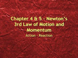 Chapter 4 & 5 - Newton's 3rd Law of Motion and Momentum