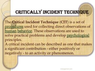critically incident technique(CIT)                    relies on five major areas