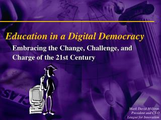Education in a Digital Democracy