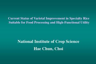 Current Status of Varietal Improvement in Specialty Rice  Suitable for Food Processing and High-Functional Utility