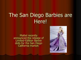 The San Diego Barbies are Here