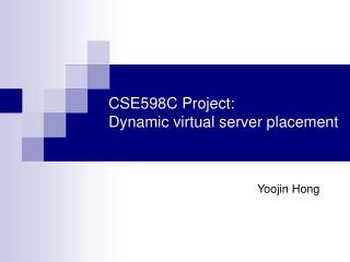 CSE598C Project: Dynamic virtual server placement