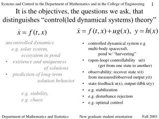"It is the objectives, the questions we ask, that distinguishes ""control(led dynamical systems) theory"""