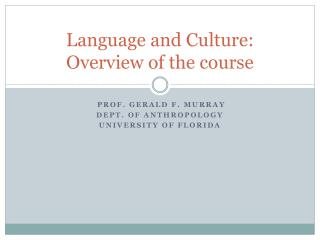 Language and Culture: Overview of the course