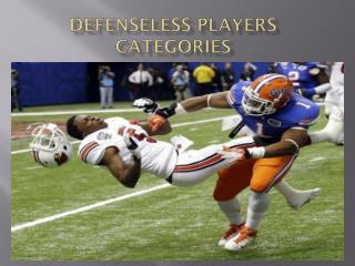 DEFENSELESS PLAYERS CATEGORIES