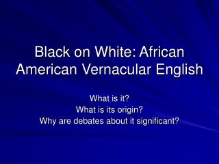 Black on White: African American Vernacular English