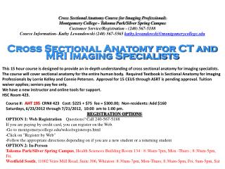 Cross Sectional Anatomy Course  for  Imaging  Professionals Montgomery College -  Takoma  Park/Silver Spring Campus