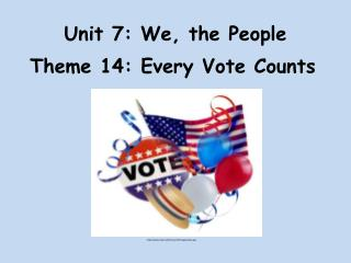 Unit 7: We, the People