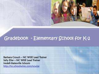 Gradebook  - Elementary School for K-2