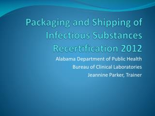 Packaging and Shipping of Infectious Substances Recertification 2012