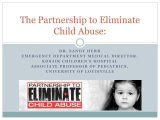 The Partnership to Eliminate Child Abuse: