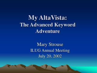 My AltaVista:  The Advanced Keyword  Adventure