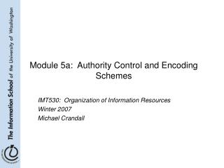 Module 5a:  Authority Control and Encoding Schemes