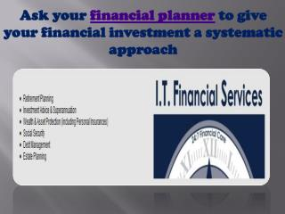 Ask your financial planner to give your financial investment