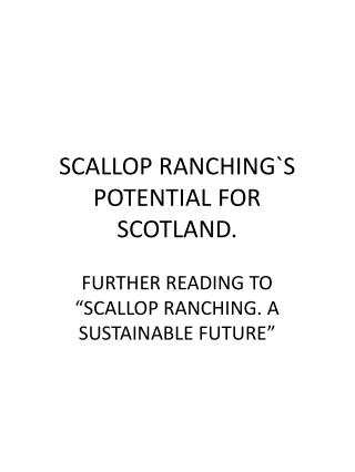 SCALLOP RANCHING`S POTENTIAL FOR SCOTLAND.