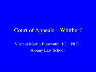 Court of Appeals – Whither?