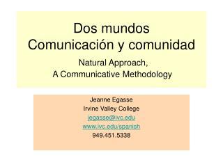 Dos mundos Comunicación y comunidad Natural Approach,  A Communicative Methodology