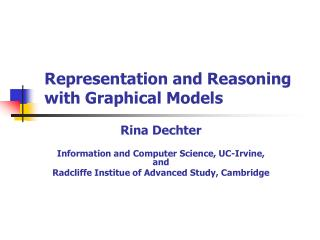 Representation and Reasoning  with Graphical Models