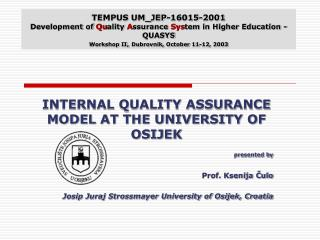 TEMPUS UM_JEP-16015-2001 Development of  Qu ality  A ssurance  Sys tem in Higher Education - QUASYS Workshop II, Dubrov
