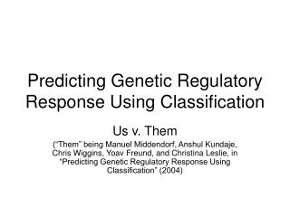 Predicting Genetic Regulatory Response Using Classification