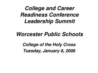 College and Career  Readiness Conference Leadership Summit Worcester Public Schools