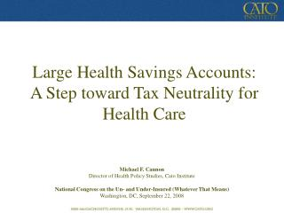 Large Health Savings Accounts: A Step toward Tax Neutrality for Health Care
