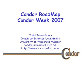 Condor RoadMap Condor Week 2007